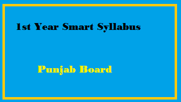 1st Year Smart Syllabus 2021 Punjab Board