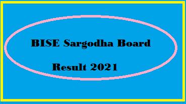 BISE Sargodha Board Result 2021